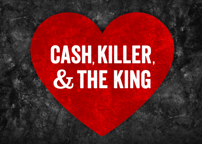 Cash, the Killer, and the King