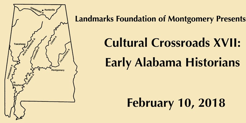 Cultural Crossroads XVII: Early Alabama Historians