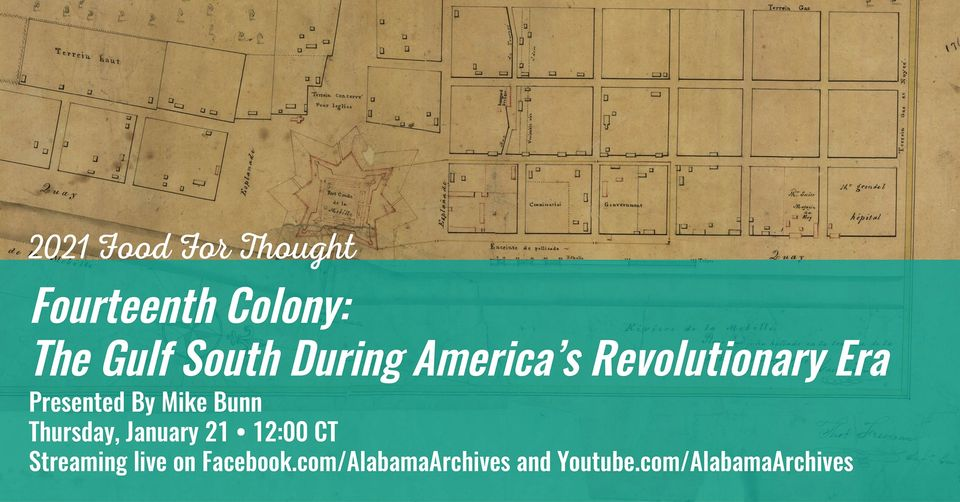Food for Thought: Fourteenth Colony, The Gulf South During America's Revolutionary Era