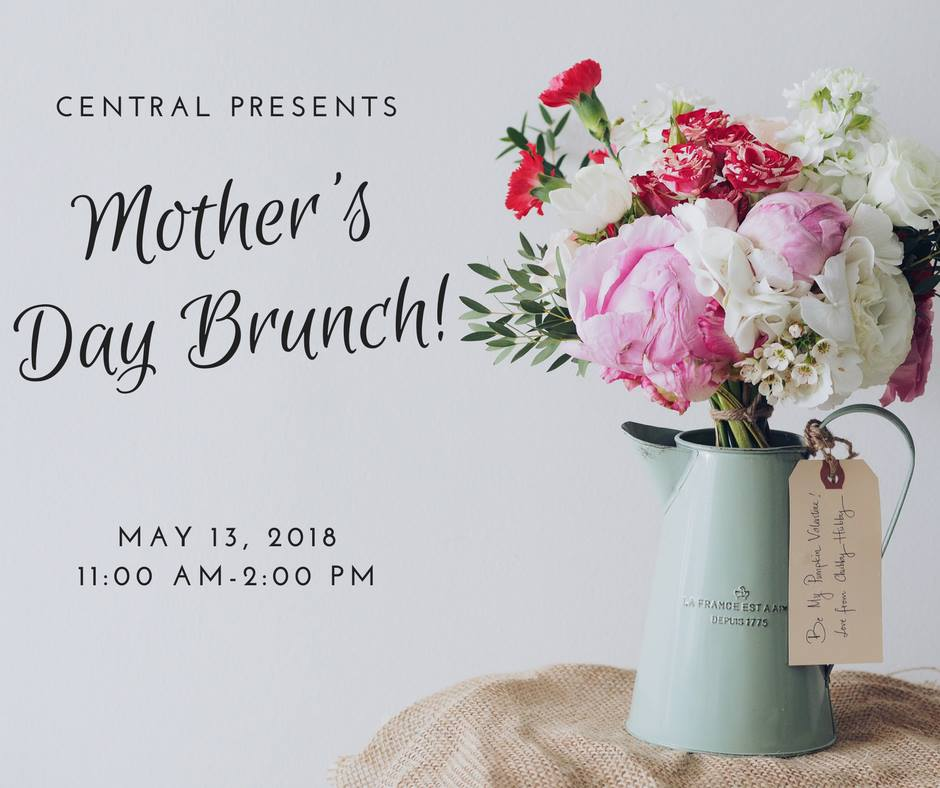 Mother's Day Brunch at Central