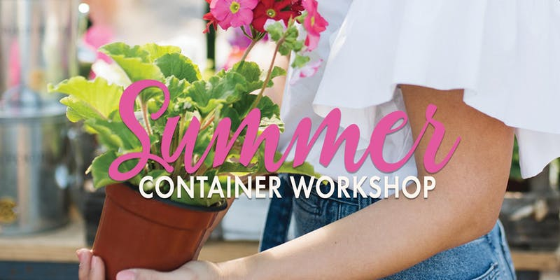 Summer Container Workshop