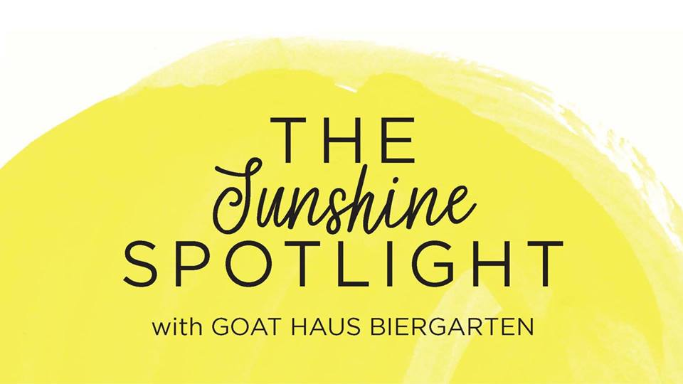 The Sunshine Spotlight with Goat Haus Biergarten!